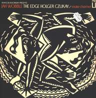 Jah Wobble / The Edge / Holger Czukay: Snake Charmer