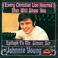 Johnny Young: Every Christian Lion Hearted Man Will Show You / Epitaph To Mr. Simon, Sir