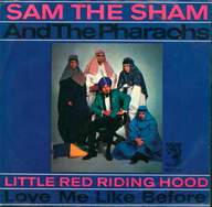 Sam The Sham & The Pharaohs: Little Red Riding Hood / Love Me Like Before