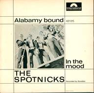 The Spotnicks: Alabamy Bound / In The Mood