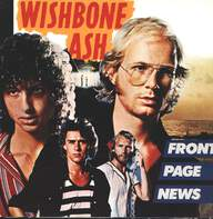 Wishbone Ash: Front Page News
