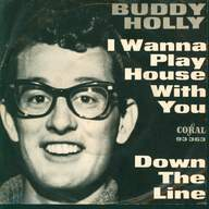 Buddy Holly / Bob Montgomery: I Wanna Play House With You / Down The Line