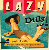 Various: Lazy Dilly !