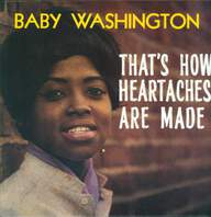 Baby Washington: That's How Heartaches Are Made