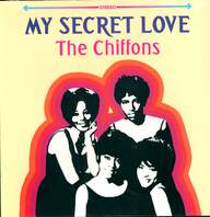 The Chiffons: My Secret Love