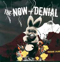 The Now-Denial: Mundane Lullaby
