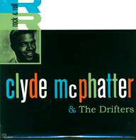 Clyde McPhatter & The Drifters: Clyde McPhatter & The Drifters