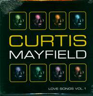 Curtis Mayfield: Love Songs Vol. 1