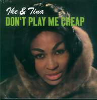 Ike & Tina Turner: Don't Play Me Cheap