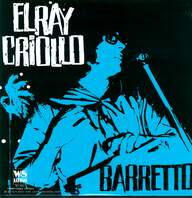 Ray Barretto: El Ray Criollo