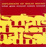 The Diplomats Of Solid Sound: What Goes Around Comes Around