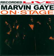 Marvin Gaye: Recorded Live On Stage
