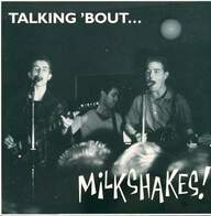 Micky Hampshire / Thee Milkshakes: Talking 'Bout... Milkshakes!