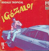 Various: ¡Gózalo! Bugalú Tropical Vol. 1