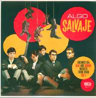 Various: Algo Salvaje (Untamed 60s Beat And Garage Nuggets From Spain Vol 1)