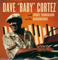 "Dave ""Baby"" Cortez / Lonnie Youngblood: Dave ""Baby"" Cortez With Lonnie Youngblood And His Bloodhounds"