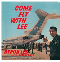 Byron Lee And The Dragonaires: Come Fly With Lee