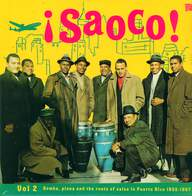 Various: ¡Saoco! Vol 2 - Bomba, Plena And The Roots Of Salsa In Puerto Rico 1955-1967