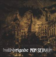 Non Servium / Bull Brigade: The Chaos Brotherhood