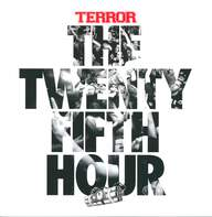 Terror (3): The Twenty Fifth Hour