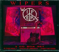 Wipers: Wipers Box Set (Is This Real? - Youth Of America - Over The Edge)