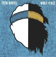 Teen Agers (2) / Wolf-Face: Teen Wolf Split EP
