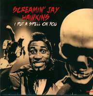 Screamin'jay Hawkins: I Put A Spell On You