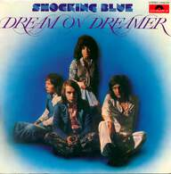 Shocking Blue: Dream On Dreamer
