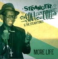 Stranger Cole & The Steadytones: More Life