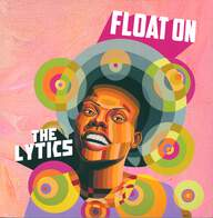 The Lytics: Float On