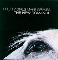 Pretty Girls Make Graves: The New Romance