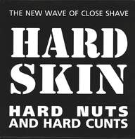 Hard Skin (2): Hard Nuts And Hard Cunts
