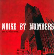 Noise By Numbers: Yeah, Whatever...
