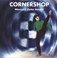 Cornershop: Woman's Gotta Have It