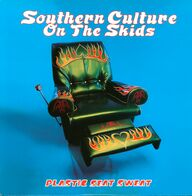 Southern Culture On The Skids: Plastic Seat Sweat