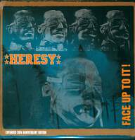 Heresy: Face Up To It! (Expanded 30th Anniversary Edition)