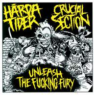 Hårda Tider / Crucial Section: Unleash The Fucking Fury