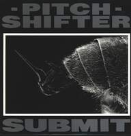 Pitchshifter: Submit