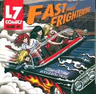 L7: Fast And Frightening