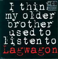 Lagwagon: I Think My Older Brother Used To Listen To Lagwagon