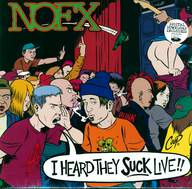 NOFX: I Heard They Suck Live!!