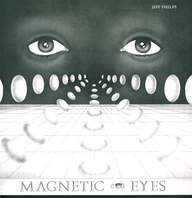 Jeff Phelps: Magnetic Eyes