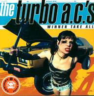 The Turbo A.C.'s: Winner Take All