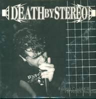Death By Stereo: If Looks Could Kill I'd Watch You Die