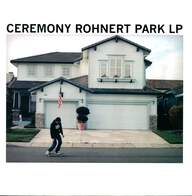 Ceremony (4): Rohnert Park LP