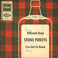 The Stone Poneys: Different Drum / I've Got To Know