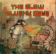 The Slow Slushy Boys: The Duck / The Worm