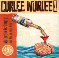 Curlee Wurlee: My Brain Is Empty / You Are On Your Own