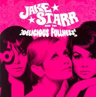 Jake Starr And The Delicious Fullness: Faces EP