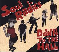 Soul Radics: Down To The Hall